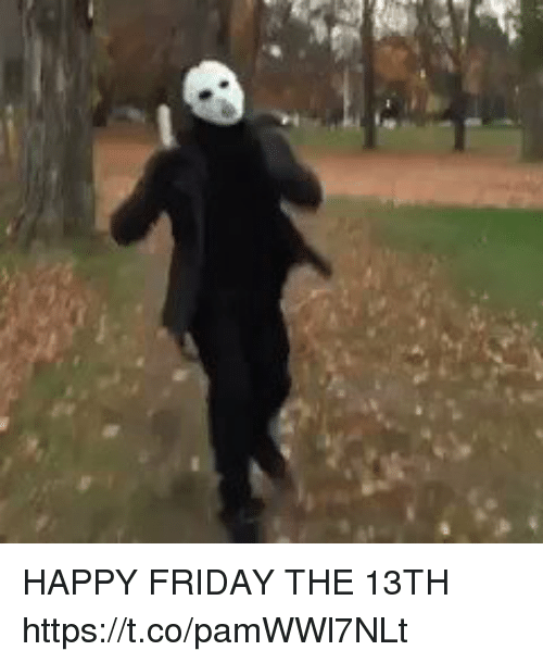 happy friday the 13th https t co pamwwl7nlt 28310836 ✅ 25 best memes about friday the 13th friday the 13th memes
