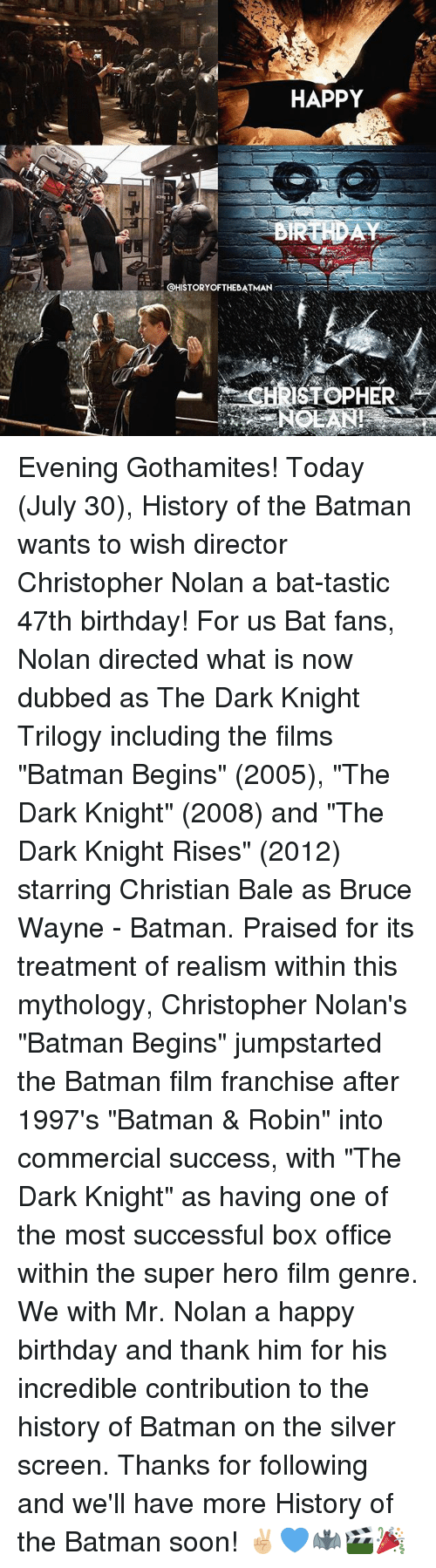 ◀ Share Related ▶ Batman Birthday memes Soon... Happy Birthday Box Office Christian Bale Happy History Office Silver The Dark Knight next → collect meme → Embed it next → HAPPY @HISTORYOFTHEBATMAN- ISTOPHER Evening Gothamites! Today July 30 History of the Batman wants to wish director Christopher Nolan a bat-tastic 47th birthday! For us Bat fans Nolan directed what is now dubbed as The Dark Knight Trilogy including the films Batman Begins 2005 The Dark Knight 2008 and The Dark Knight Rises 2012 starring Christian Bale as Bruce Wayne - Batman Praised for its treatment of realism within this mythology Christopher Nolan's Batman Begins jumpstarted the Batman film franchise after 1997's Batman & Robin into commercial success with The Dark Knight as having one of the most successful box office within the super hero film genre We with Mr Nolan a happy birthday and thank him for his incredible contribution to the history of Batman on the silver screen Thanks for following and we'll have more History of the Batman soon! ✌🏼💙🦇🎬🎉 Meme Batman Birthday memes Soon... Happy Birthday Box Office Christian Bale Happy History Office Silver The Dark Knight The Dark Knight Rises Today What Is Batman Begins Film Success Batman Robin 🤖 hero super dark robin box dark knight the batman mythology dark knight rises christopher nolan bat bruce wayne him one following the dark super hero bale franchise batman film the dark knight trilogy hero film realism july christopher now commercial director what nolan dark knight trilogy genre for evening batman films films history of incredible treatment more this well thanks thank including dubbed fans one of the most batman begins 2005 super-hero-film And Wish Wayne Christian Knight The The History Of Its Supere Heroes Bruce Screen After Silver Screen With Have Batman Batman Birthday Birthday memes memes Soon... Soon... Happy Birthday Happy Birthday Box Office Box Office Christian Bale Christian Bale Happy Happy History History Office Office Silver Silv