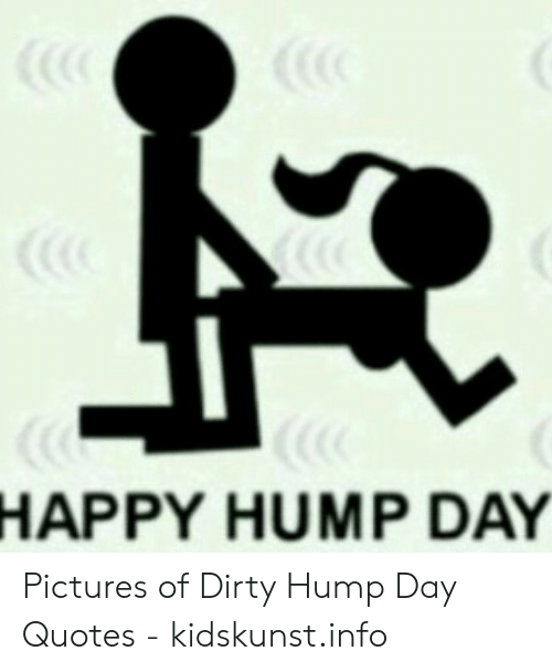 HAPPY HUMP DAY Pictures of Dirty Hump Day Quotes ...
