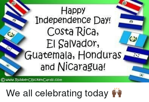 happy independence day costa rica el salvador guatemala honduras