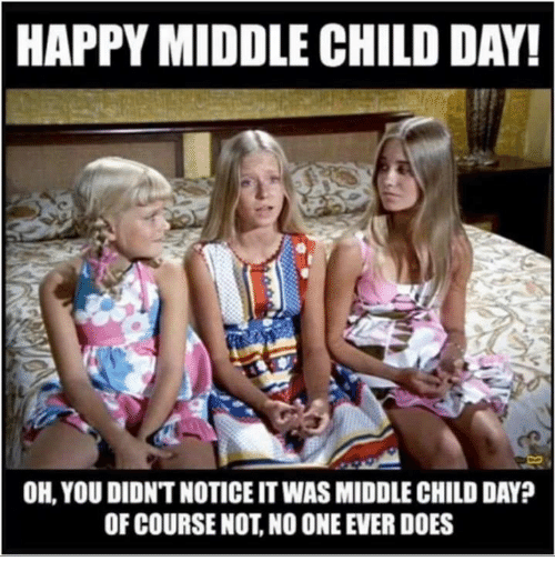 happy middle child day oh you didntnotice itwas middle child 21187859 ✅ 25 best memes about middle child middle child memes