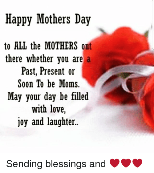 Happy Mothers Day to ALL the MOTHERS Aut There Whether You Are ...