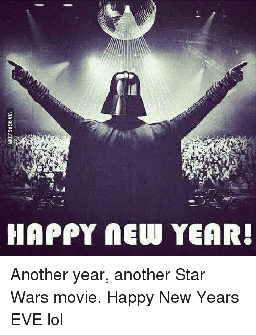HAPPY NEW YEAR! Another Year Another Star Wars Movie Happy New Years ...