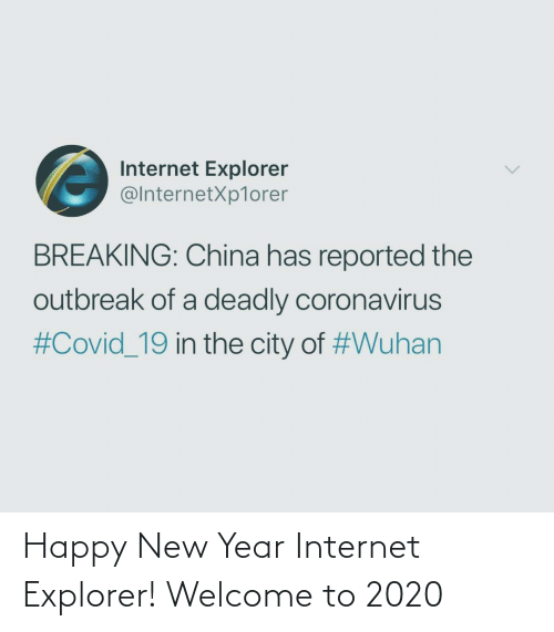 Happy New Year Internet Explorer Welcome To 2020 Internet Meme On Me Me