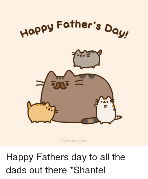 Fathers Day, Memes, and Happy: Happy other's D  Pusheen.com Happy Fathers day to all the dads out there *Shantel