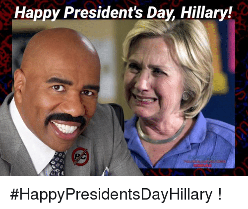 Happy Presidents Day Hillary Happypresidentsdayhillary Meme