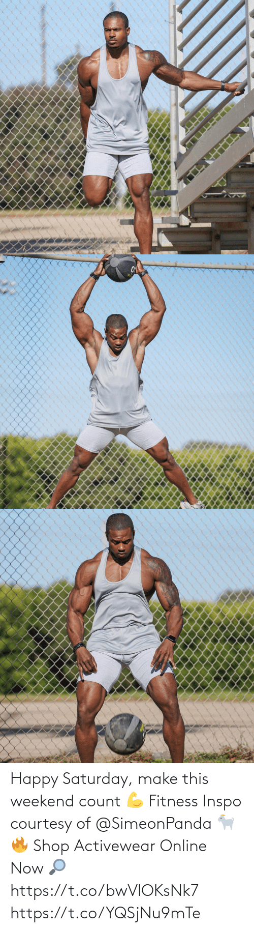 Memes, Happy, and Fitness: Happy Saturday, make this weekend count 💪  Fitness Inspo courtesy of @SimeonPanda 🐐🔥  Shop Activewear Online Now 🔎 https://t.co/bwVlOKsNk7 https://t.co/YQSjNu9mTe