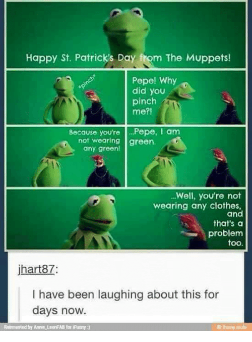 happy st patricks day fom the muppets pepe why did 8615713 ✅ 25 best memes about happy st patricks day happy st patricks
