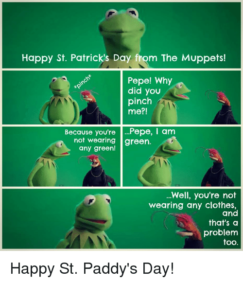 happy st patricks day from the muppets pepe why did 17977108 25 best happy st patricks day memes patricks day memes, st
