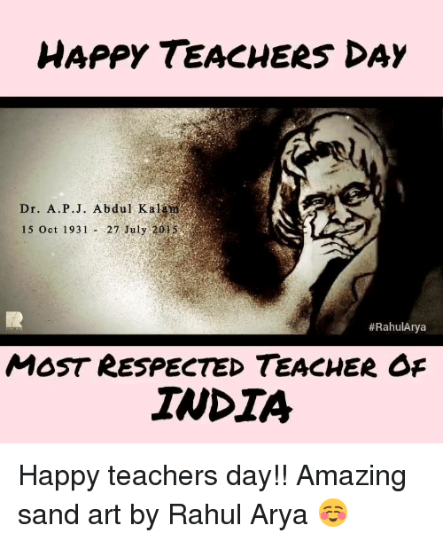Happy Teachers Day Dr Ap J Abdul Kalam 15 Oct 1931 Rahularya Most