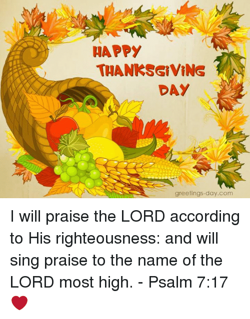 Happy thanksgiving day greetings daycom i will praise the lord memes singing and thanksgiving day happy thanksgiving day greetings day i m4hsunfo