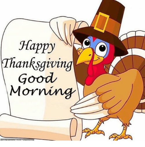Happy Thanksgiving Good Morning Meme On Meme