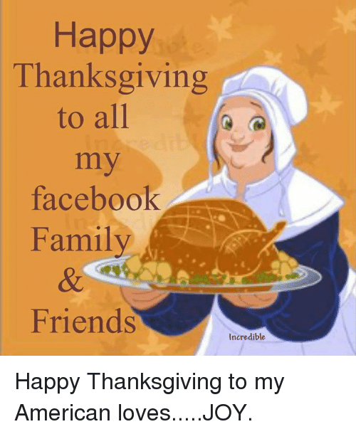 Happy Thanksgiving To All Facebook Family Friends Incredible Happy