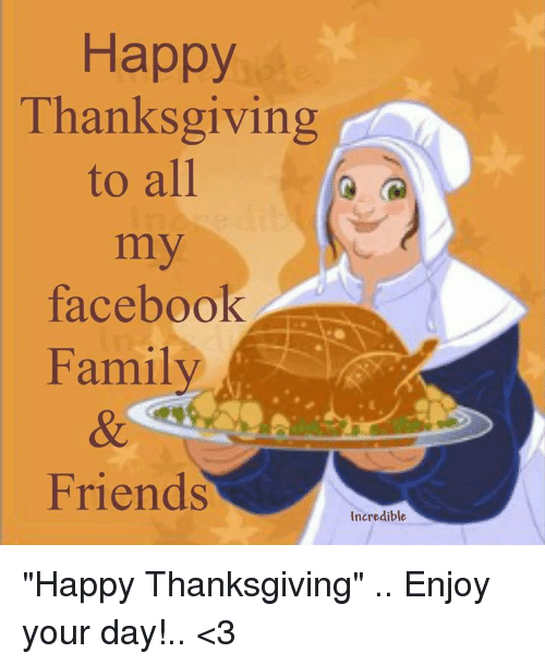 Happy Thanksgiving to All Facebook Family Friends ...