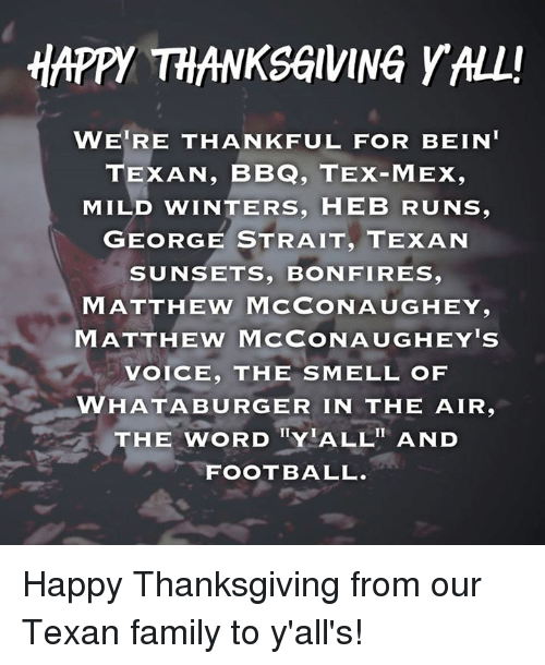 Happy Thanksgiving Yall >> Happy Thanksgiving Yall Wetre Thankful For Bein Texan Bbq Tex Mex