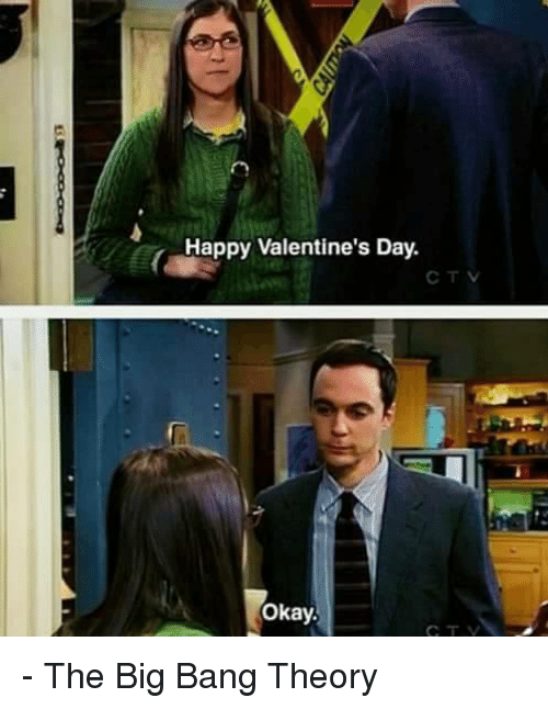 Memes, Big Bang Theory, and 🤖: Happy Valentine's Day.  C TV  Okay, - The Big Bang Theory