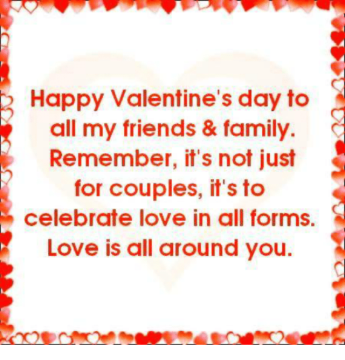 happy valentine s day to all my friends family remember it s not