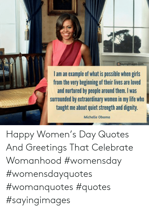 Happy, Quotes, and Women: Happy Women's Day Quotes And Greetings That Celebrate Womanhood #womensday #womensdayquotes #womanquotes #quotes #sayingimages