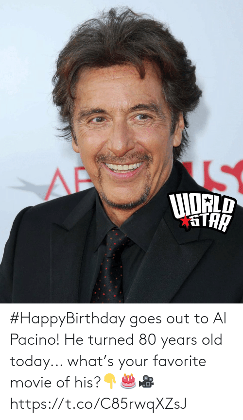Al Pacino, Movie, and Today: #HappyBirthday goes out to Al Pacino! He turned 80 years old today... what's your favorite movie of his?👇🎂🎥 https://t.co/C85rwqXZsJ