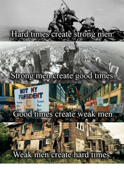 hard-times-create-strong-men-strong-men-