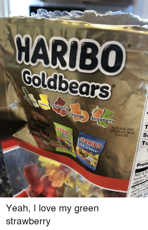 Love, Yeah, and Orange: HARIBO  Goldbears  pdsl Raspberry  Lemo  Orange Strawberry  NATURAL AND  ARTIFICIALFRUIT IS  FLAVORS  omes  HARIBO  To  Prote  Not a S  trans ta  itamin  serving ised to  NTS GL