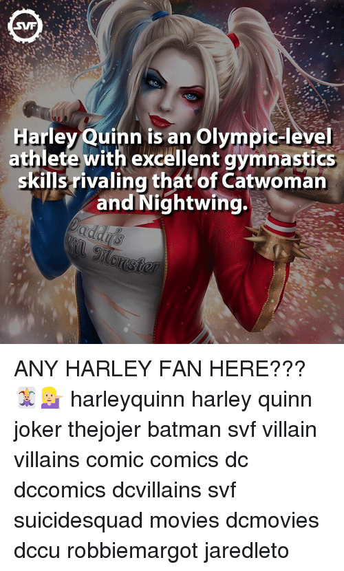 Batman, Joker, and Memes: Harley Quinn is an Olympic-level  athlete with excellent gymnastics  skills rivaling that of Catwoman  an  Nightwing. ANY HARLEY FAN HERE??? 🃏💁🏼 harleyquinn harley quinn joker thejojer batman svf villain villains comic comics dc dccomics dcvillains svf suicidesquad movies dcmovies dccu robbiemargot jaredleto