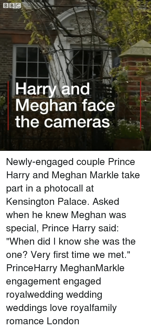 "Love, Memes, and Prince: Harry and  Meghan face  the cameras Newly-engaged couple Prince Harry and Meghan Markle take part in a photocall at Kensington Palace. Asked when he knew Meghan was special, Prince Harry said: ""When did I know she was the one? Very first time we met."" PrinceHarry MeghanMarkle engagement engaged royalwedding wedding weddings love royalfamily romance London"