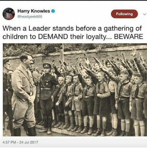 Children, Memes, and 🤖: Harry Knowles  @headgeek666  Following  When a Leader stands before a gathering of  children to DEMAND their loyalty... BEWARE  4  4:57 PM 24 Jul 2017