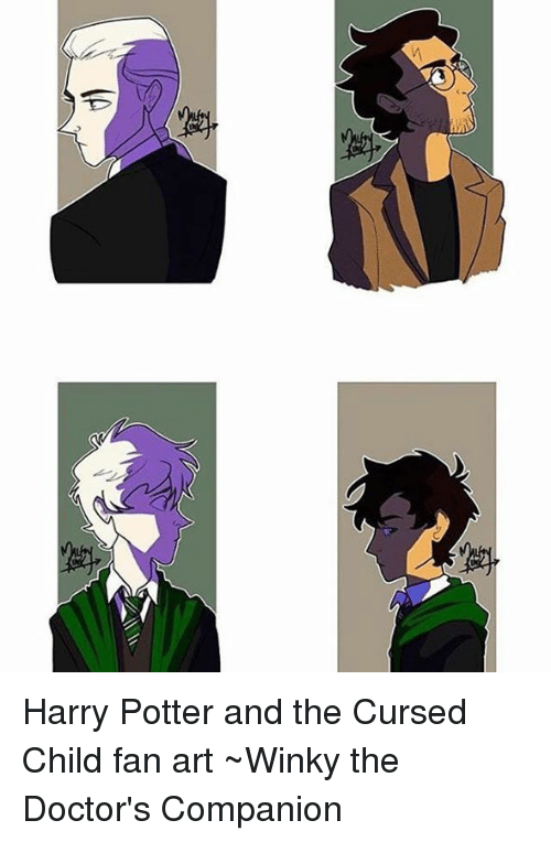 Doctor, Harry Potter, and Memes: Harry Potter and the Cursed Child fan art ~Winky the Doctor's Companion