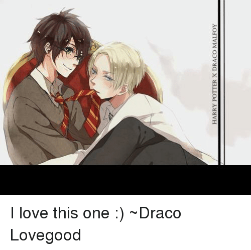 HARRY POTTER X DRACO MALFOY I Love This One ~ϟDraco Lovegood | Harry
