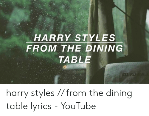 Harry Styles From The Dining Table Dkd