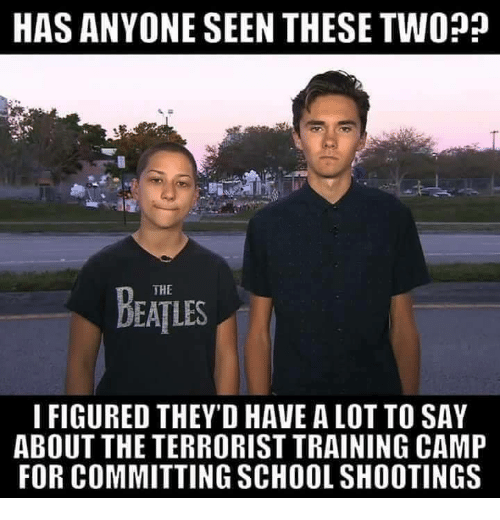Has anyone seen these two the deatles i figured theyd have a lot has anyone seen these two the deatles i figured theyd have a lot to say about the terrorist training camp for committing school shootings meme on me publicscrutiny Images