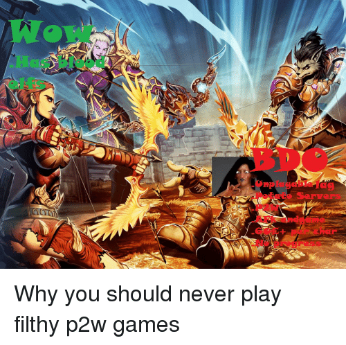 Has Bleod Sarvars 1 Why You Should Never Play Filthy P2w