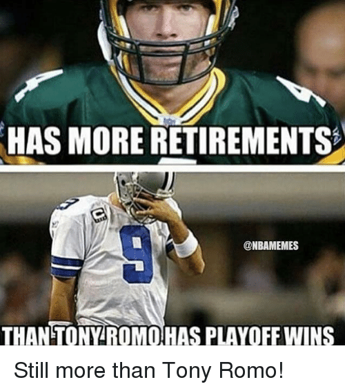 has more retirements nbamemes than tony romo has playoff wins 18148937 ✅ 25 best memes about tony romo tony romo memes,Tony Romo Memes