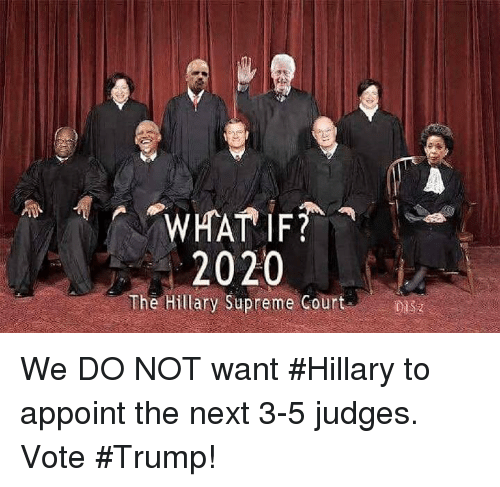 HAT IF  2020 the Hillary Supreme Court We DO NOT Want  Hillary to ... 6f235cec1eb