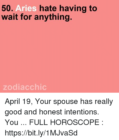 Hate Having to 50 Aries Wait for Anything Zodiacchic April