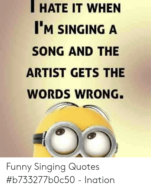 HATE IT WHEN I\'M SINGING a SONG AND THE ARTIST GETS THE ...