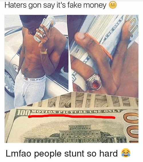 haters gon say its fake money dton lmfao people 23725530 ✅ 25 best memes about fake money fake money memes