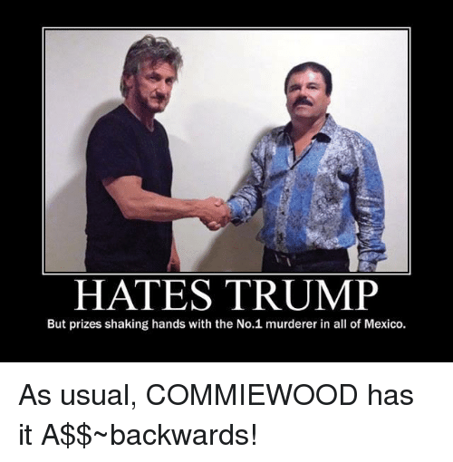 Hates Trump But Prizes Shaking Hands With The No1 Murderer In All Of