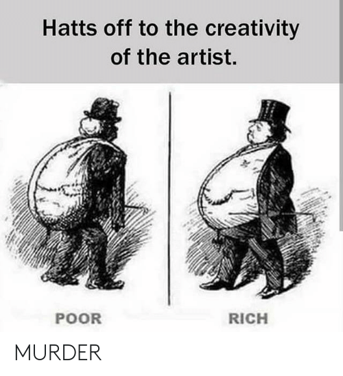 Hatts Off to the Creativity of the Artist POOR RICH MURDER