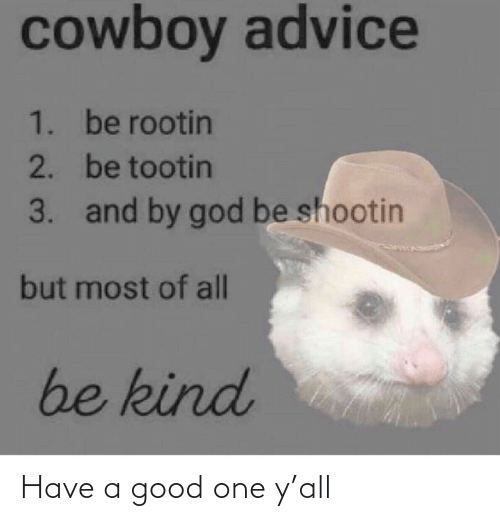 Good, One, and Good-One: Have a good one y'all