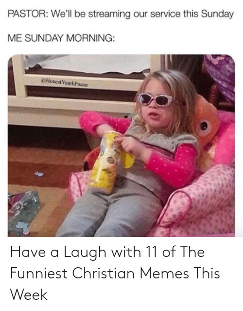 Memes, Christian Memes, and This: Have a Laugh with 11 of The Funniest Christian Memes This Week