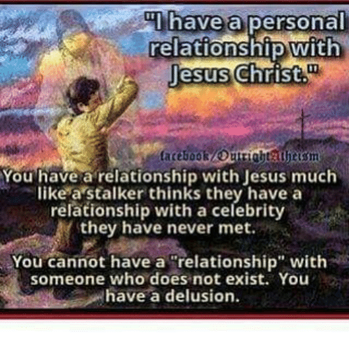 Have a Personal Relationship With Jesus Christ You Have a ...