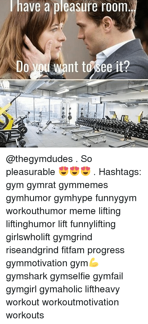 Memes, Progressive, and Ants: have a pleasure room  ant tosee it?  Do @thegymdudes . So pleasurable 😍😍😍 . Hashtags: gym gymrat gymmemes gymhumor gymhype funnygym workouthumor meme lifting liftinghumor lift funnylifting girlswholift gymgrind riseandgrind fitfam progress gymmotivation gym💪 gymshark gymselfie gymfail gymgirl gymaholic liftheavy workout workoutmotivation workouts