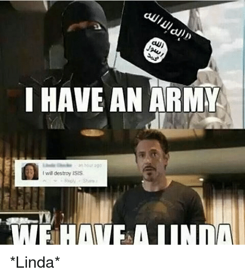 Isis, Memes, and Army: HAVE AN ARMY  wil destroy iSIS *Linda*