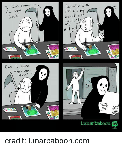 Heart, Com, and Soul: have come  Actually Ive  oY  on  put all 'my  heart and  SOUL  Soul into  Can I have  this one  then?  Lunarbaboon  WEB  TOON credit: lunarbaboon.com