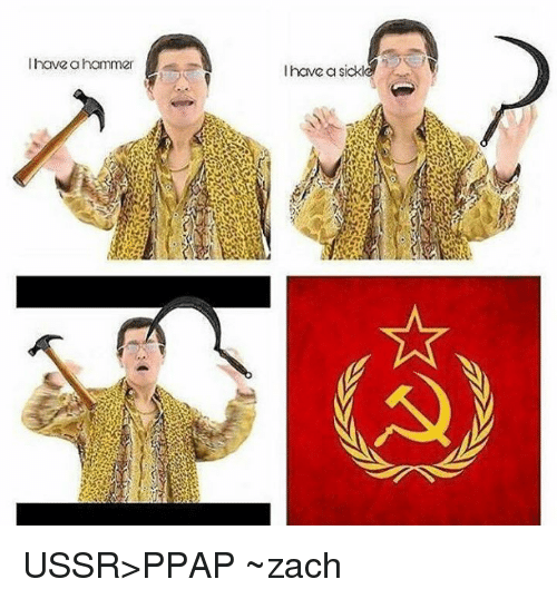 have hammer i have a sickl ussr%3Eppap ~zach 4601480 have hammer i have a sickl ussr\u003eppap ~zach meme on me me