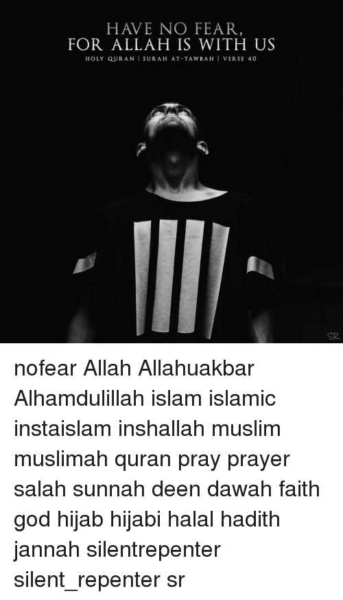 HAVE NO FEAR FOR ALLAH IS WITH US HOLY QURAN SURAH AT-TA WBA H VERSE