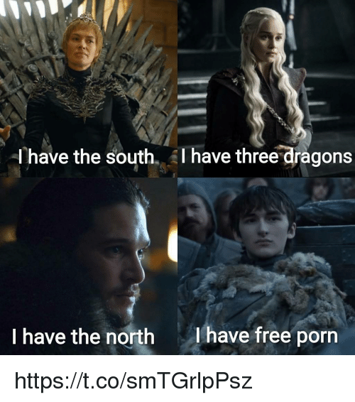 Memes, Free, and Free Porn: have the south. AI have three dragons  I have the north  lhave free porn https://t.co/smTGrlpPsz