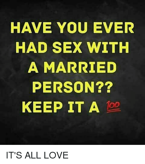 Ever sex had you Have